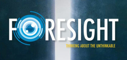 Foresight: Thinking about the Unthinkable